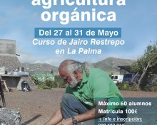 El Cabildo y la Fundación CIAB organizan un curso sobre agricultura orgánica, impartido por el experto mundial Jairo Restrepo | 27 y 31 de mayo