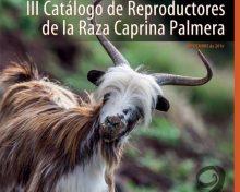 III Catálogo de Reproductores de la Raza Caprina Palmera