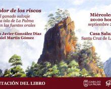 """El Cabildo organiza la presentación del libro """"Del color de los riscos"""" dedicado al ganado salvaje de La Palma"""