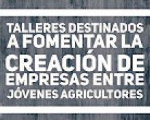 Talleres para apoyar la creación de empresas entre jóvenes agricultores