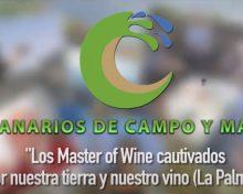 Los Master of Wine cautivados por nuestra tierra y nuestro vino| Canarios de Campo y Mar