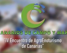 IV Encuentro de AgroEnoturismo de Canarias | Canarios de Campo y Mar